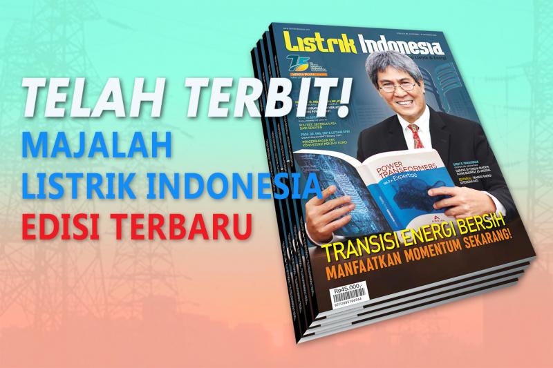 Jangan Sampai Kehabisan, Dapatkan Majalah Listrik Indonesia Edisi Terbaru!