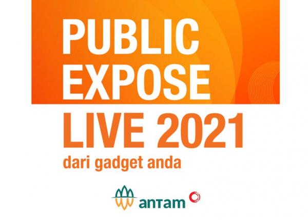 ANTAM Paparkan Kinerja Terkini dalam Public Expose Live 2021