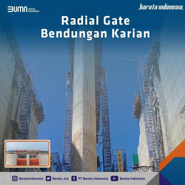 Barata Indonesia Sukses Bangun Radial Gate Terbesar di Indonesia untuk Bendungan Karian
